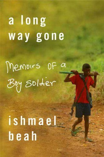 A Long Way Gone – Memoirs of a Boy Soldier